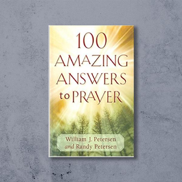 100 Amazing Answers To Prayer