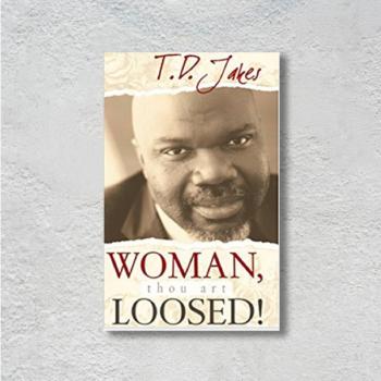Woman, Thou Art Loosed
