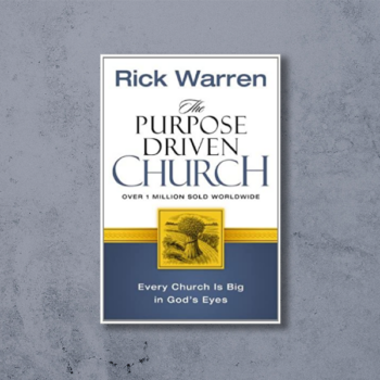 The Purpose Driven Churc